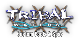 TRIBAL WATERS CUSTOM POOLS
